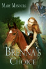 Brenna's Choice - Mary Manners