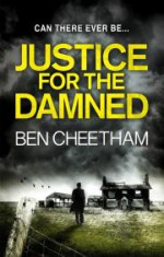 Justice for the Damned - Ben Cheetham