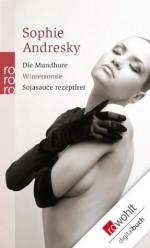 Die Mundhure. Wintersonne. Sojasauce rezeptfrei (German Edition) - Sophie Andresky
