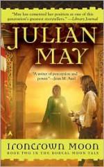 Ironcrown Moon - Julian May