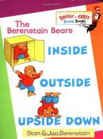 Inside, Outside, Upside Down - Stan Berenstain, Jan Berenstain