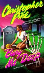 Bury Me Deep - Christopher Pike