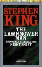 The Lawnmower Man: Stories from Night Shift - John Glover, Stephen King