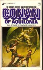 Conan of Aquilonia - L. Sprague de Camp, Lin Carter