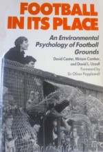 Football in its Place : An Environmental Psychology of Football Grounds - David Canter, Miriam Comber, David L. Uzzell