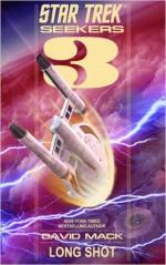 Star Trek: Seekers #3: Long Shot - David Mack