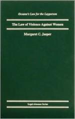 The Law of Violence Against Women - Margaret C. Jasper