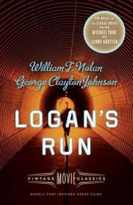 Logan's Run: Vintage Movie Classics (A Vintage Movie Classic) - William F. Nolan, George Clayton Johnson, Daniel H. Wilson