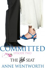 Committed, Episode 2: The Hot Seat - Nicole Ciacchella, Elizabeth Darcy, Anne Wentworth