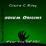 Odium Origins: A Dead Saga Novella Part Two - Claire C Riley, Hollie Jackson