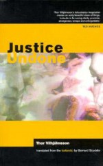 Justice Undone - Thor Vilhjálmsson, Bernard Scudder