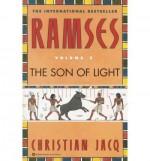 { [ THE SON OF LIGHT (RAMSES #01) ] } Jacq, Christian ( AUTHOR ) Nov-01-1997 Paperback - Christian Jacq