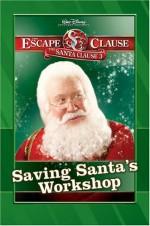 Saving Santa's Workshop (The Santa Clause 3: Escape Clause) - James Ponti