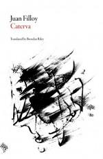 Caterva (Argentinian Literature) - Juan Filloy, Brendan Riley