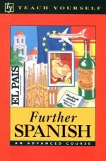Further Spanish: An Advanced Course - Passport Books