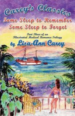 Some Sleep to Remember Some Sleep to Forget: An Illustrated Medical Romance Trilogy Part Three - Lisa-Ann Carey, Jenny Wren