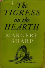 The Tigress on the Hearth - Margery Sharp, Peter Emmerich