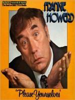 Frankie Howerd: Please Yourselves - David Nobbs, David McKellar, Frankie Howerd