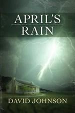 April's Rain (The Tucker Series Book 3) - David Johnson