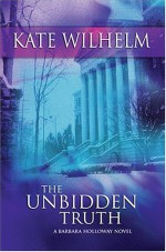 The Unbidden Truth - Kate Wilhelm