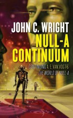 Null-A Continuum - John C. Wright