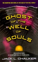 Ghost of the Well of Souls - Jack L. Chalker