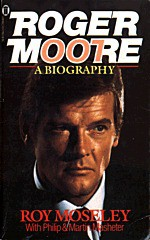 Roger Moore, A Biography - Roy Moseley
