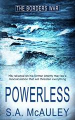 Powerless (The Borders War Book 3) - S.A. McAuley
