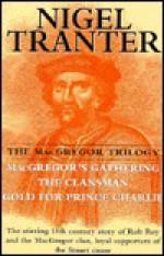 The Macgregor Trilogy: Macgregor's Gathering, The Clansman & Gold for Prince Charlie - Nigel Tranter