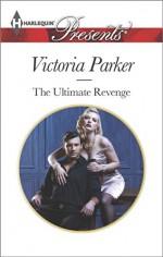 The Ultimate Revenge (The 21st Century Gentleman's Club) - Victoria Parker