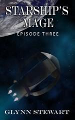 Starship's Mage: Episode 3 - Glynn Stewart