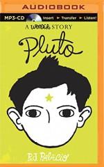 Pluto: A Wonder Story - R.J. Palacio