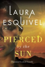Pierced by the Sun - Jordi Castells, Laura Esquivel