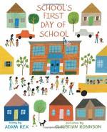 School's First Day of School - Adam Rex, Christian Robinson