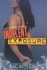 Indecent Exposure - A.C. Arthur