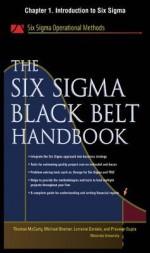 The Six SIGMA Black Belt Handbook, Chapter 1 - Introduction to Six SIGMA - Thomas McCarty, Kathleen Mills, Michael Bremer, John Heisey, Praveen Gupta, Lorraine Daniels