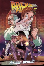 Back to the Future: Citizen Brown - Bob Gale, Alan Robinson, Erik Burnham