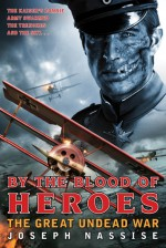 By the Blood of Heroes - Joseph Nassise