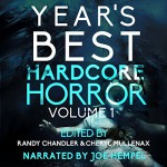 Year's Best Hardcore Horror, Volume 1 - Comet Press, Jack Bantry, Joe Hempel, Kristopher Triana, Adam Cesare, Clare de Lune, Adam Howe, Robert Essig, David James Keaton, Cheryl Mullenax, Monica J. O'Rourke, Jeff Strand, Randy Chandler