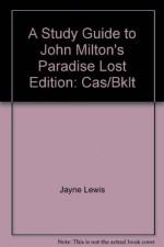 A Study Guide to John Milton's Paradise Lost - Jayne Lewis, Michael York