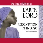 Redemption in Indigo - Robin Miles, Karen Lord