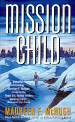 Mission Child - Maureen F. McHugh