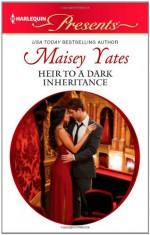 Heir to a Dark Inheritance - Maisey Yates