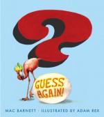 Guess Again! - Mac Barnett, Adam Rex