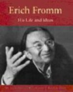 Erich Fromm: His Life and Ideas an Illustrated Biography - Rainer Funk, Ian Portman, Manuela Kunkel