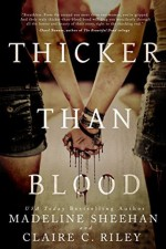 Thicker than Blood - Madeline Sheehan, Claire C Riley