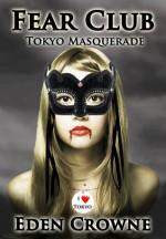 Fear Club Tokyo Masquerade - Eden Crowne