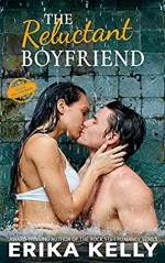 The Reluctant Boyfriend (Bad Boyfriend #4) - Erika Kelly