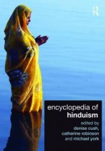Encyclopedia of Hinduism - Denise Cush, Michael York, Catherine Robinson