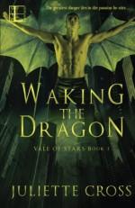 Waking the Dragon by Juliette Cross (2015-06-09) - Juliette Cross